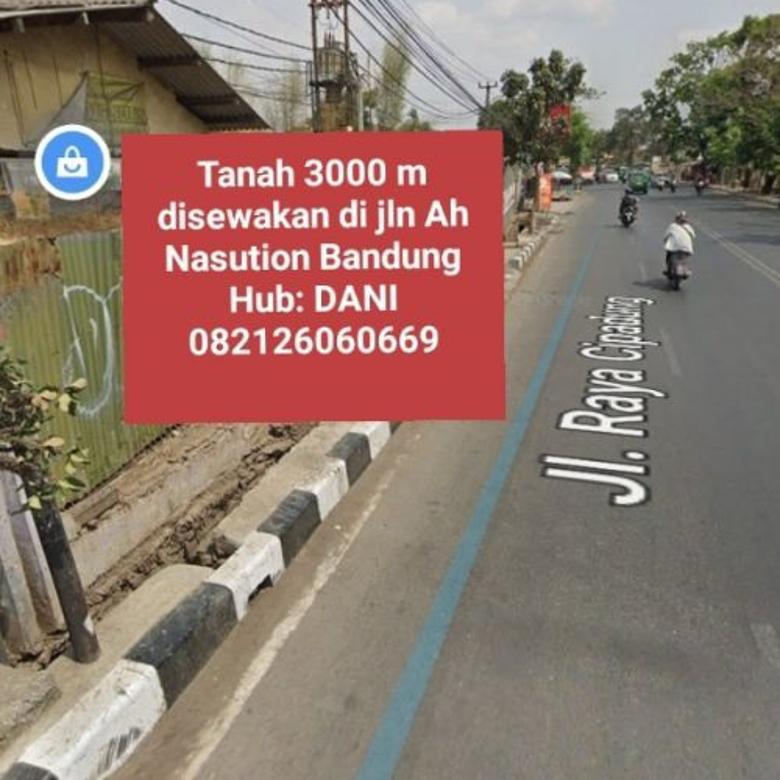 Tanah 3000 m disewakan di Bandung,di jln Raya Ah Nasution